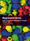 Main Currents in Sociological Thought: Volume 2 : Durkheim, Pareto, Weber - eBook