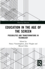 Education in the Age of the Screen : Possibilities and Transformations in Technology - eBook