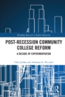 Post-Recession Community College Reform : A Decade of Experimentation - eBook