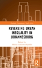 Reversing Urban Inequality in Johannesburg - eBook