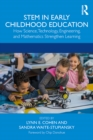 STEM in Early Childhood Education : How Science, Technology, Engineering, and Mathematics Strengthen Learning - eBook