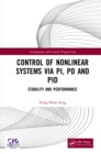Control of Nonlinear Systems via PI, PD and PID : Stability and Performance - eBook