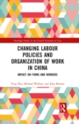 Changing Labour Policies and Organization of Work in China : Impact on Firms and Workers - eBook