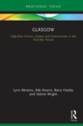 Glasgow : High-Rise Homes, Estates and Communities in the Post-War Period - eBook