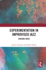 Experimentation in Improvised Jazz : Chasing Ideas - eBook