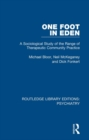 One Foot in Eden : A Sociological Study of the Range of Therapeutic Community Practice - eBook