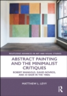 Abstract Painting and the Minimalist Critiques : Robert Mangold, David Novros, and Jo Baer in the 1960s - eBook