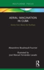 Aerial Imagination in Cuba : Stories from Above the Rooftops - eBook