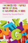 Phonics for Pupils with Special Educational Needs Book 6: Sound by Sound Part 4 : Surveying the Sounds - eBook