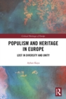 Populism and Heritage in Europe : Lost in Diversity and Unity - eBook