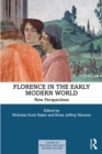 Florence in the Early Modern World : New Perspectives - eBook