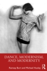 Dance, Modernism, and Modernity - eBook
