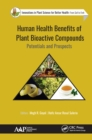 Human Health Benefits of Plant Bioactive Compounds : Potentials and Prospects - eBook