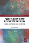 Positive Growth and Redemption in Prison : Finding Light Behind Bars and Beyond - eBook