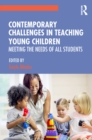 Contemporary Challenges in Teaching Young Children : Meeting the Needs of All Students - eBook