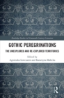 Gothic Peregrinations : The Unexplored and Re-explored Territories - eBook