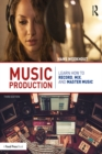 Music Production : Learn How to Record, Mix, and Master Music - eBook