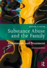 Substance Abuse and the Family : Assessment and Treatment - eBook