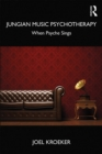 Jungian Music Psychotherapy : When Psyche Sings - eBook