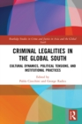 Criminal Legalities in the Global South : Cultural Dynamics, Political Tensions, and Institutional Practices - eBook