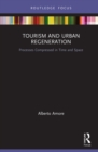 Tourism and Urban Regeneration : Processes Compressed in Time and Space - eBook