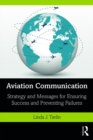 Aviation Communication : Strategy and Messages for Ensuring Success and Preventing Failures - eBook