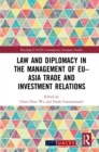 Law and Diplomacy in the Management of EU-Asia Trade and Investment Relations - eBook