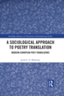 A Sociological Approach to Poetry Translation : Modern European Poet-Translators - eBook