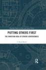 Putting Others First : The Christian Ideal of Others-Centeredness - eBook