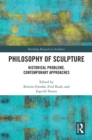 Philosophy of Sculpture : Historical Problems, Contemporary Approaches - eBook