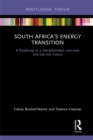 South Africa's Energy Transition : A Roadmap to a Decarbonised, Low-cost and Job-rich Future - eBook
