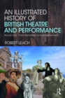 An Illustrated History of British Theatre and Performance : Volume One - From the Romans to the Enlightenment - eBook