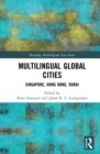 Multilingual Global Cities : Singapore, Hong Kong, Dubai - eBook