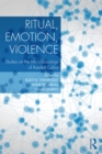 Ritual, Emotion, Violence : Studies on the Micro-Sociology of Randall Collins - eBook