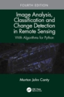 Image Analysis, Classification and Change Detection in Remote Sensing : With Algorithms for Python, Fourth Edition - eBook