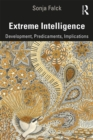 Extreme Intelligence : Development, Predicaments, Implications - eBook