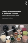 Dietary Supplementation in Sport and Exercise : Evidence, Safety and Ergogenic Benefits - eBook