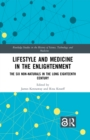 Lifestyle and Medicine in the Enlightenment : The Six Non-Naturals in the Long Eighteenth Century - eBook