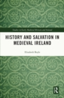 History and Salvation in Medieval Ireland - eBook