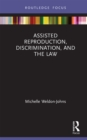Assisted Reproduction, Discrimination, and the Law : Conceiving a New Interpretation of Equality - eBook