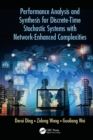 Performance Analysis and Synthesis for Discrete-Time Stochastic Systems with Network-Enhanced Complexities - eBook