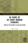50 Years of US Study Abroad Students : Japan as the Gateway to Asia and Beyond - eBook