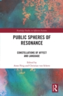 Public Spheres of Resonance : Constellations of Affect and Language - eBook