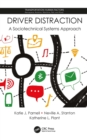 Driver Distraction : A Sociotechnical Systems Approach - eBook