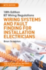 IET Wiring Regulations: Wiring Systems and Fault Finding for Installation Electricians - eBook