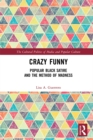 Crazy Funny : Popular Black Satire and The Method of Madness - eBook