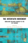 The Interfaith Movement : Mobilising Religious Diversity in the 21st Century - eBook
