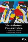 Visual-Gestural Communication : A Workbook in Nonverbal Expression and Reception - eBook