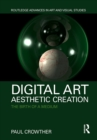Digital Art, Aesthetic Creation : The Birth of a Medium - eBook