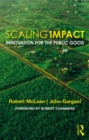 Scaling Impact : Innovation for the Public Good - eBook